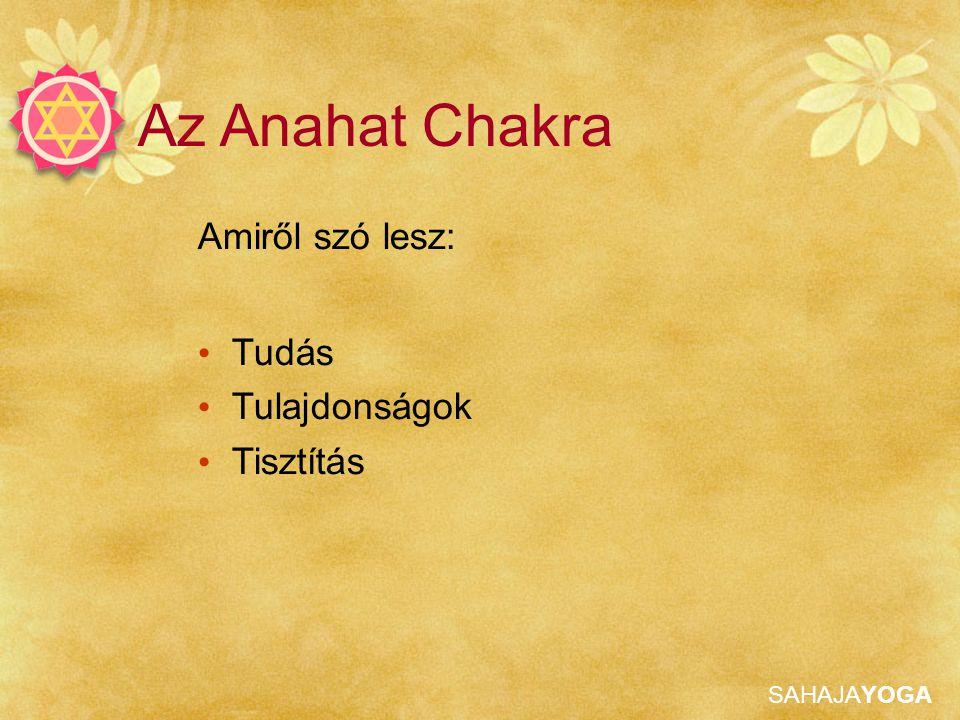 Az Anahat Chakra Amiről szó lesz: Tudás Tulajdonságok Tisztítás