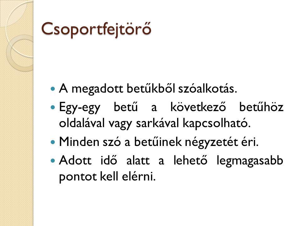 Csoportfejtörő A megadott betűkből szóalkotás.