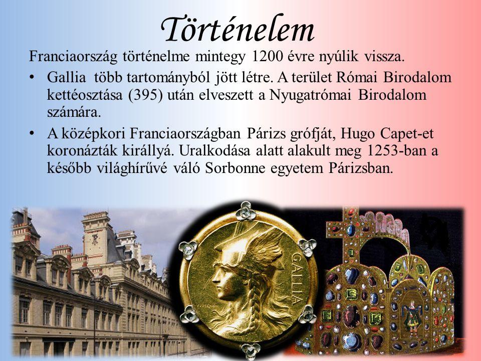 Történelem Franciaország történelme mintegy 1200 évre nyúlik vissza.
