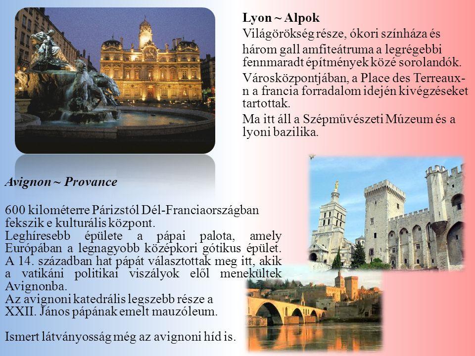 Lyon ~ Alpok Világörökség része, ókori színháza és. három gall amfiteátruma a legrégebbi fennmaradt építmények közé sorolandók.