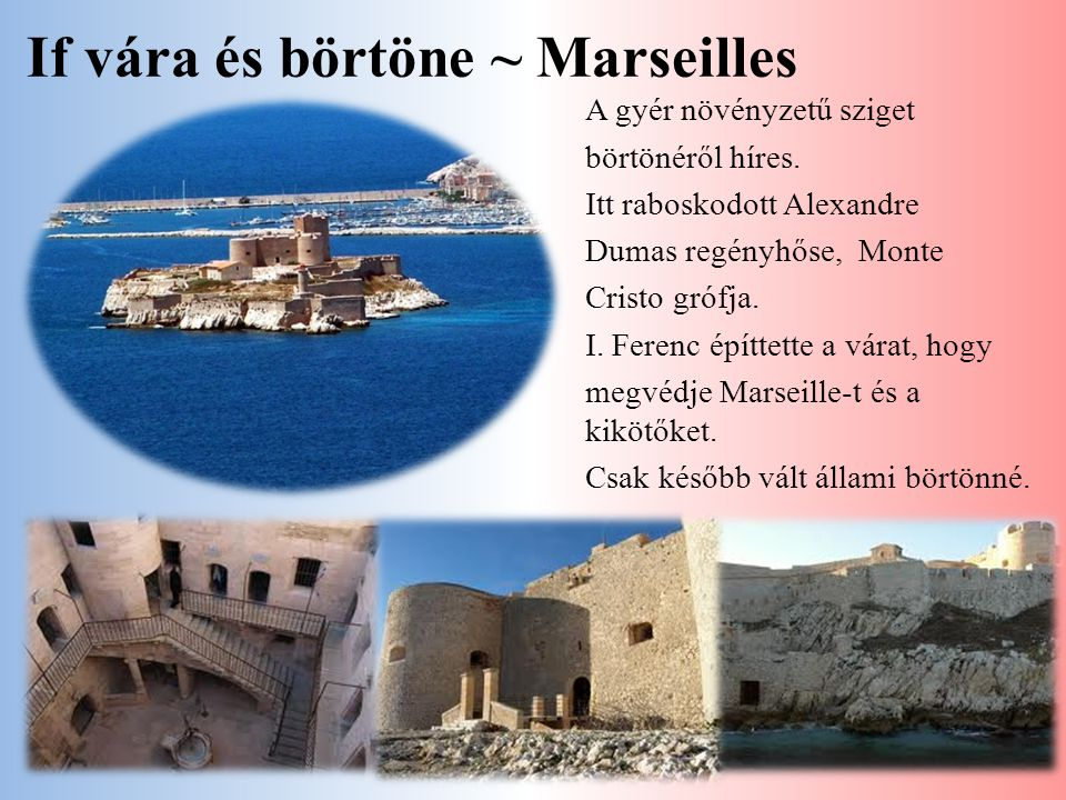 If vára és börtöne ~ Marseilles