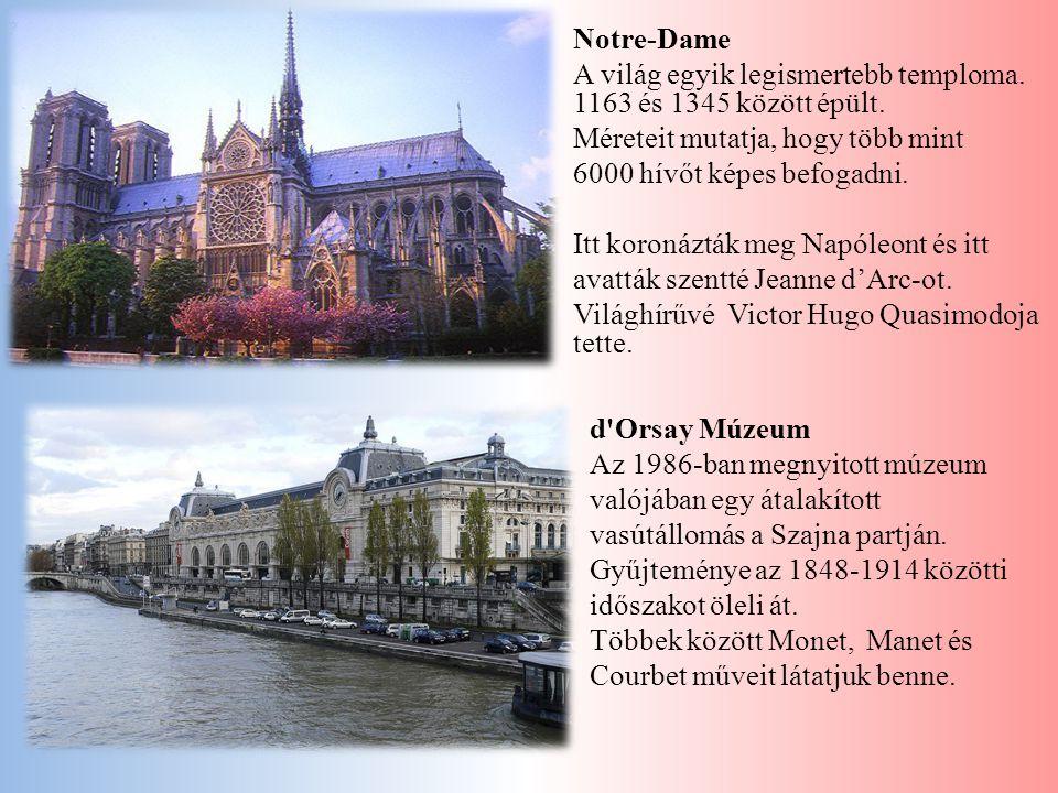 Notre-Dame A világ egyik legismertebb temploma. 1163 és 1345 között épült. Méreteit mutatja, hogy több mint.