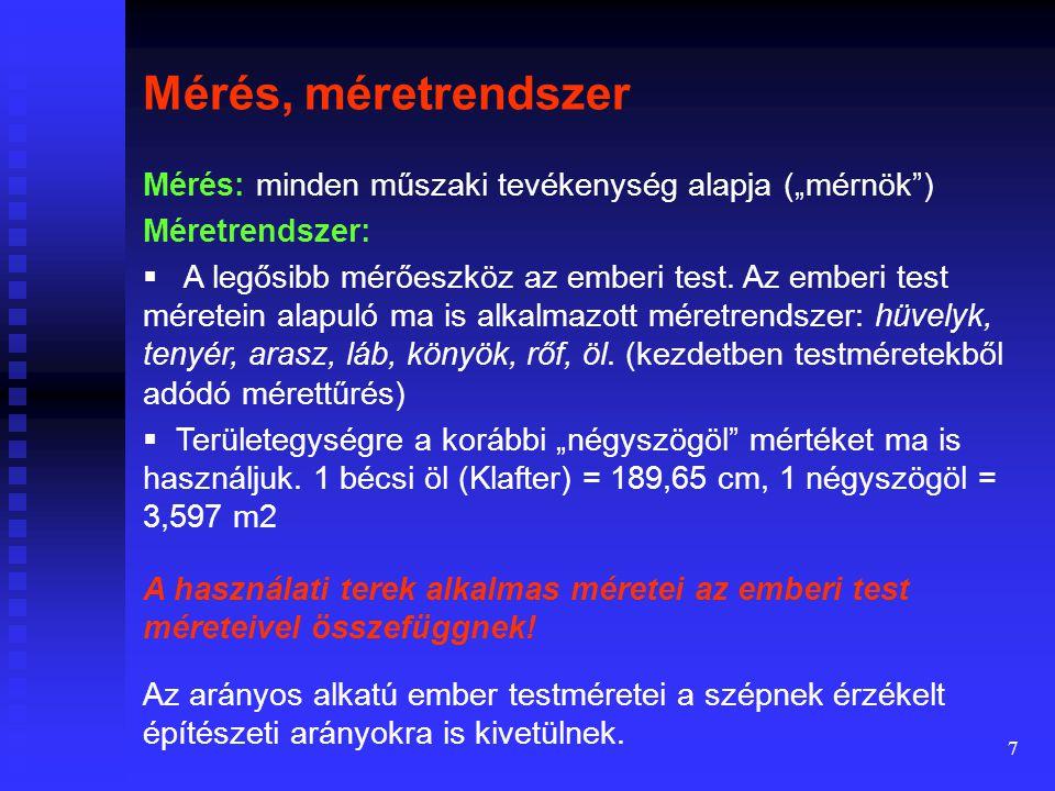 """Mérés, méretrendszer Mérés: minden műszaki tevékenység alapja (""""mérnök ) Méretrendszer:"""