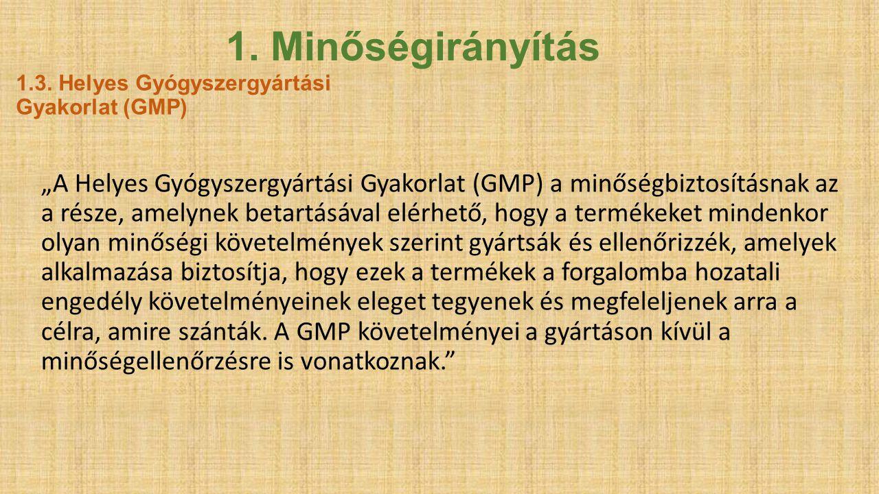 1.3. Helyes Gyógyszergyártási Gyakorlat (GMP)