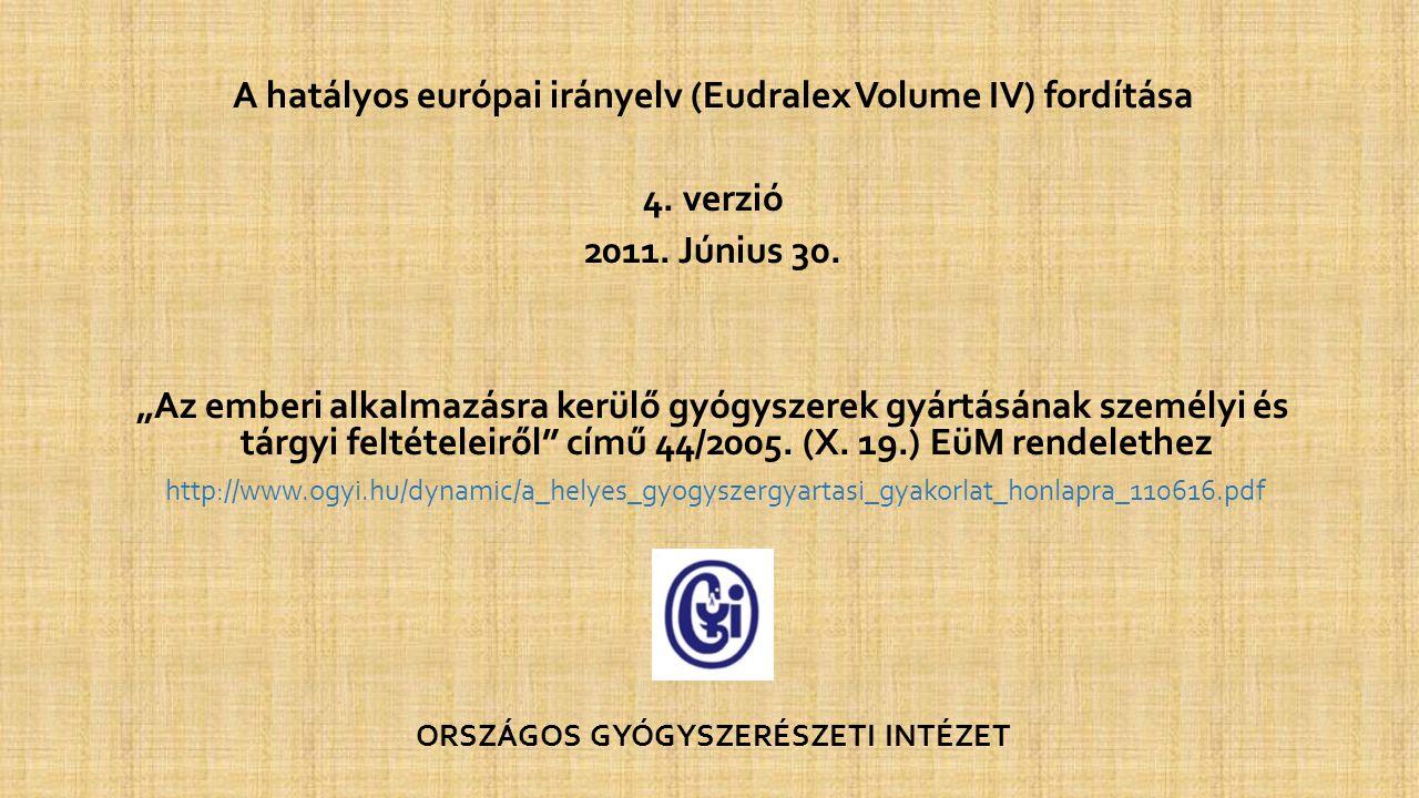 A hatályos európai irányelv (Eudralex Volume IV) fordítása 4. verzió