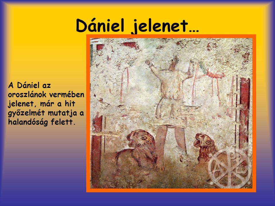 Dániel jelenet… A Dániel az oroszlánok vermében jelenet, már a hit győzelmét mutatja a halandóság felett.