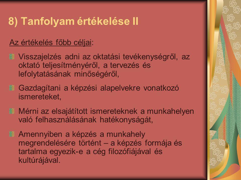 8) Tanfolyam értékelése II