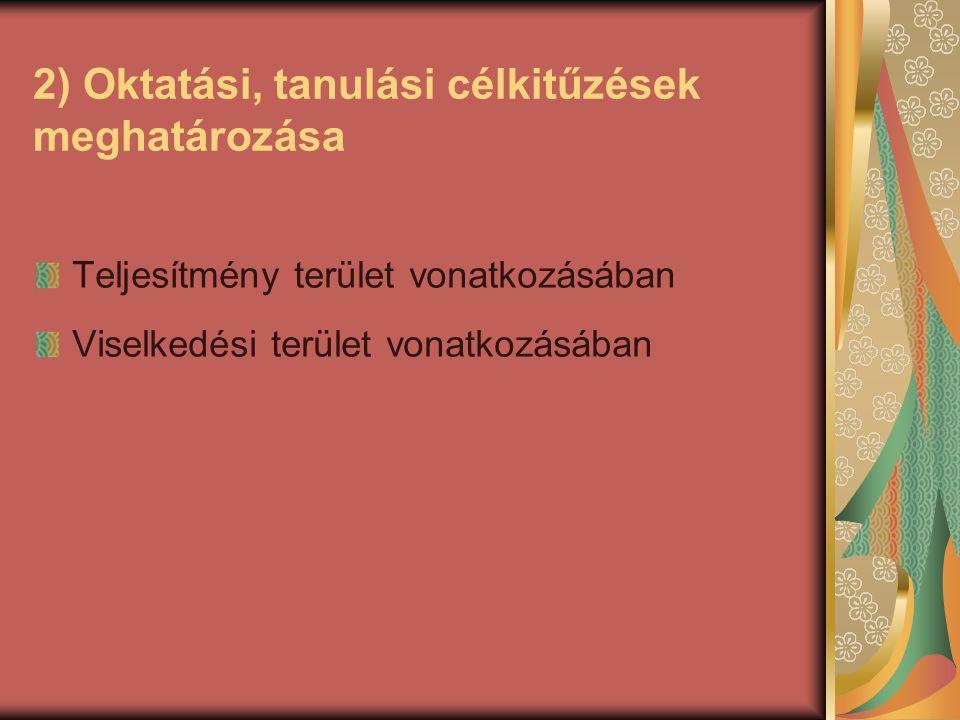 2) Oktatási, tanulási célkitűzések meghatározása
