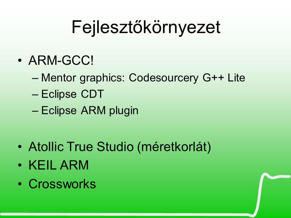 Fejlesztőkörnyezet ARM-GCC! Atollic True Studio (méretkorlát) KEIL ARM