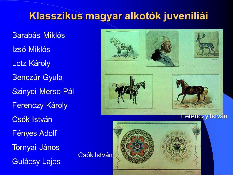 Klasszikus magyar alkotók juveniliái