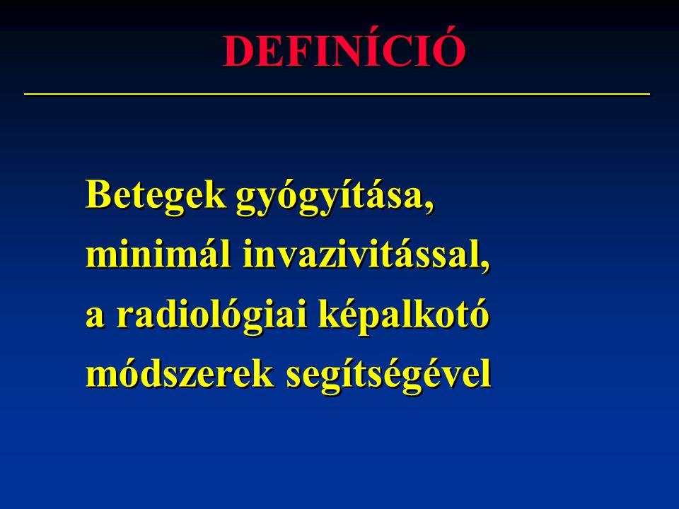 DEFINÍCIÓ Betegek gyógyítása, minimál invazivitással,