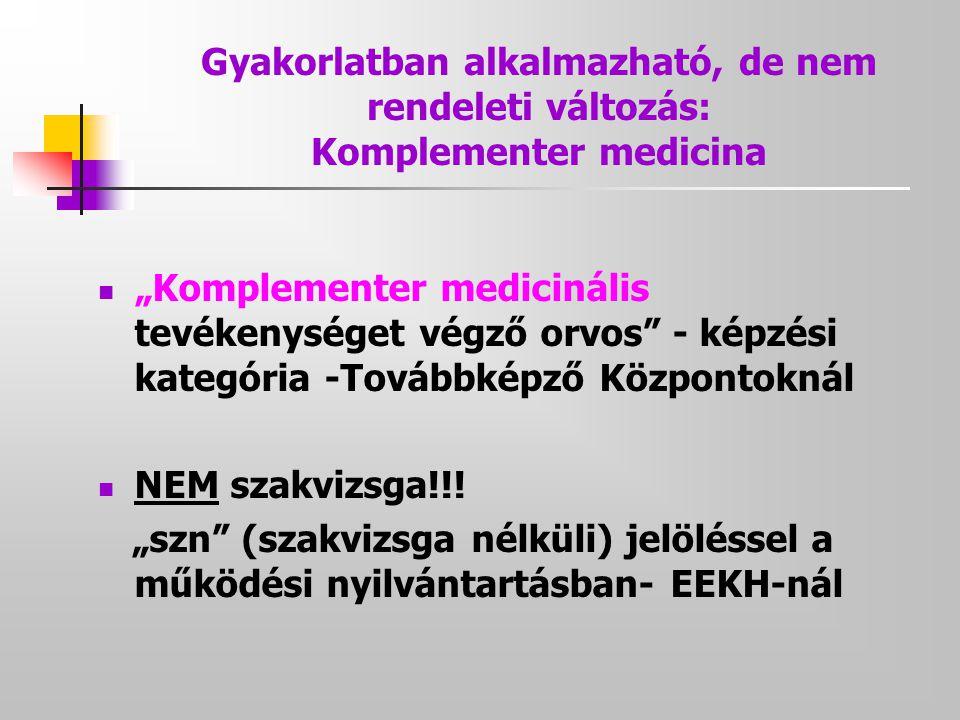 Gyakorlatban alkalmazható, de nem rendeleti változás: Komplementer medicina
