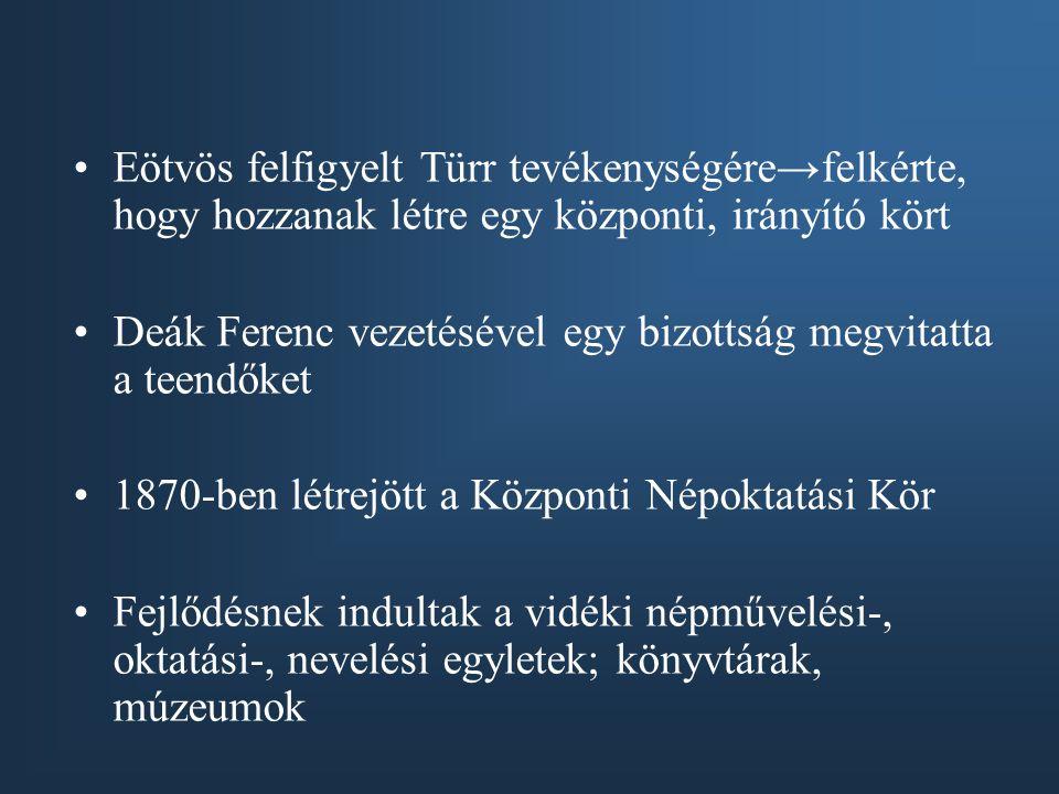 Eötvös felfigyelt Türr tevékenységére→felkérte, hogy hozzanak létre egy központi, irányító kört