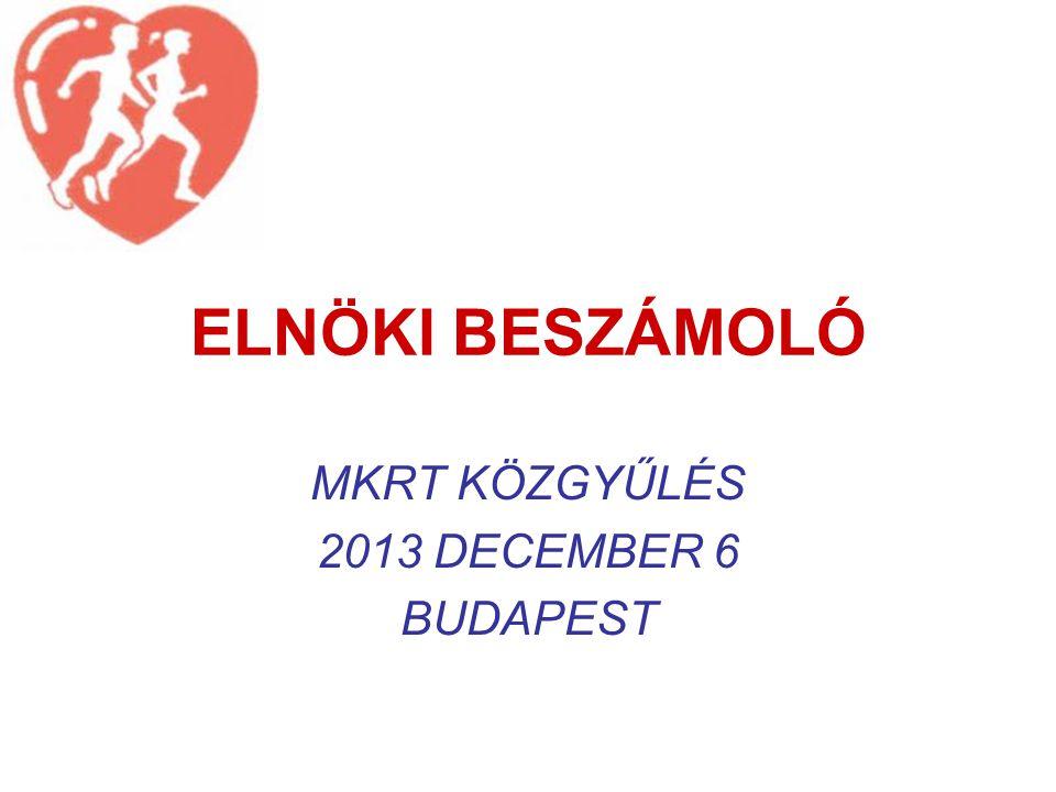 MKRT KÖZGYŰLÉS 2013 DECEMBER 6 BUDAPEST
