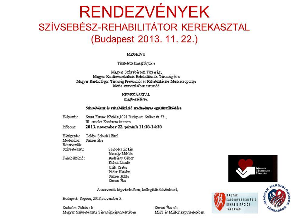 RENDEZVÉNYEK SZÍVSEBÉSZ-REHABILITÁTOR KEREKASZTAL (Budapest 2013. 11