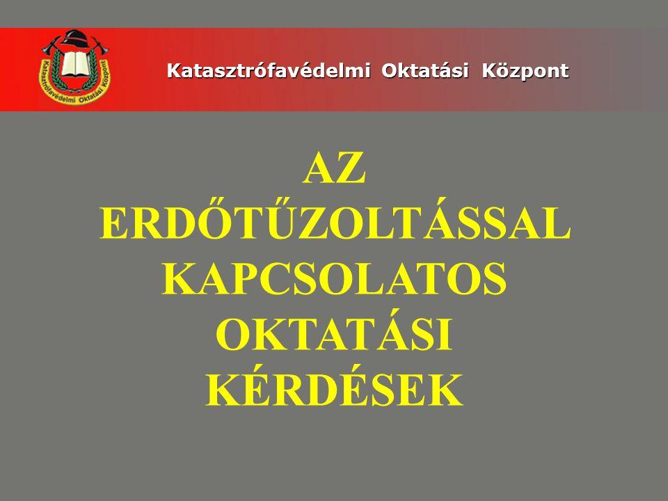 AZ ERDŐTŰZOLTÁSSAL KAPCSOLATOS OKTATÁSI