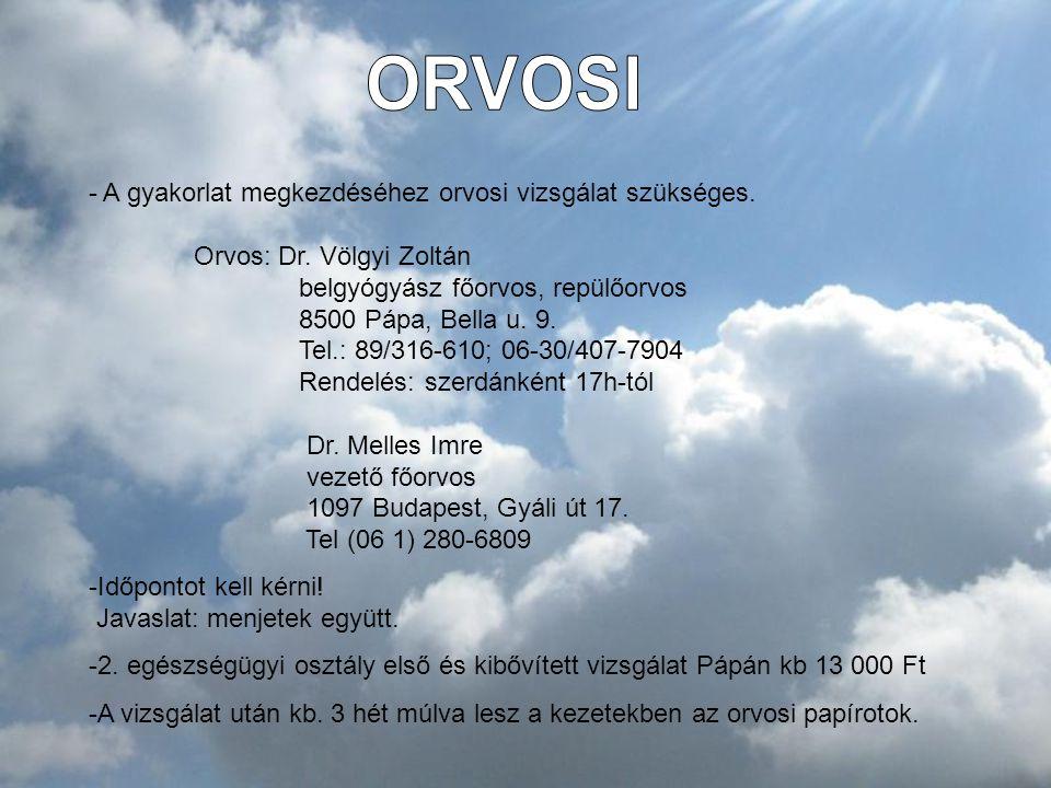 ORVOSI A gyakorlat megkezdéséhez orvosi vizsgálat szükséges.