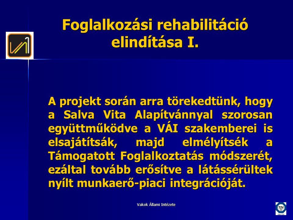 Foglalkozási rehabilitáció elindítása I.