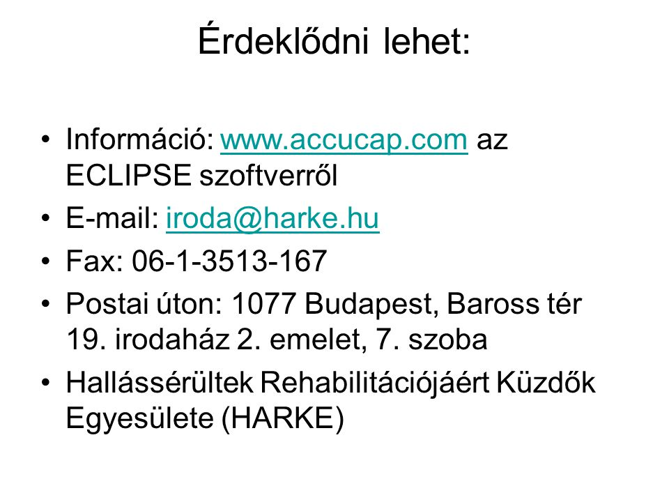 Érdeklődni lehet: Információ: www.accucap.com az ECLIPSE szoftverről