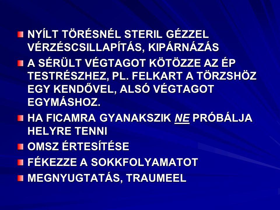 NYÍLT TÖRÉSNÉL STERIL GÉZZEL VÉRZÉSCSILLAPÍTÁS, KIPÁRNÁZÁS