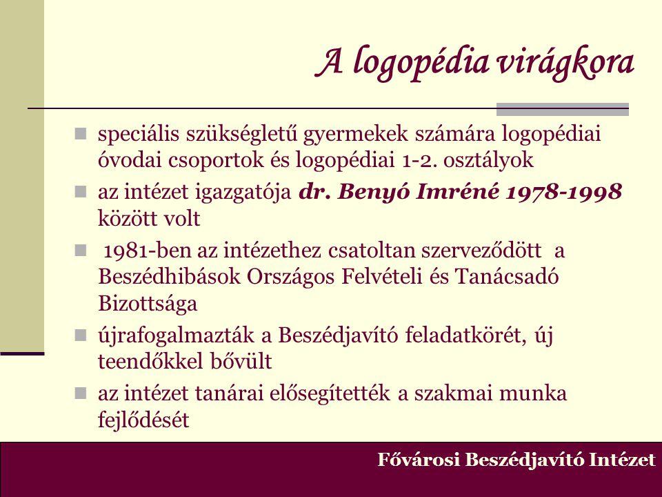 A logopédia virágkora speciális szükségletű gyermekek számára logopédiai óvodai csoportok és logopédiai 1-2. osztályok.