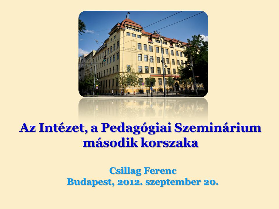Az Intézet, a Pedagógiai Szeminárium második korszaka