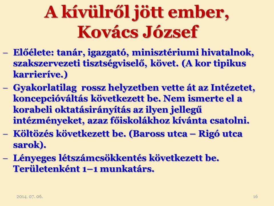 A kívülről jött ember, Kovács József