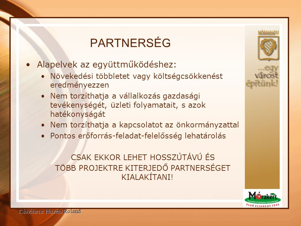PARTNERSÉG Alapelvek az együttműködéshez: