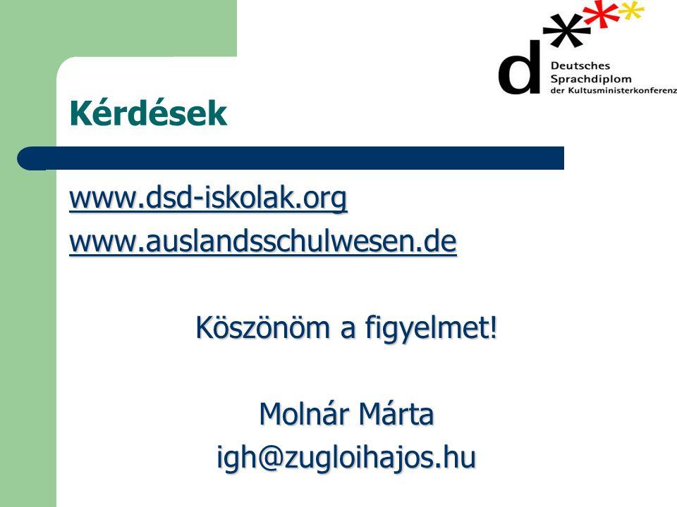 Kérdések www.dsd-iskolak.org www.auslandsschulwesen.de