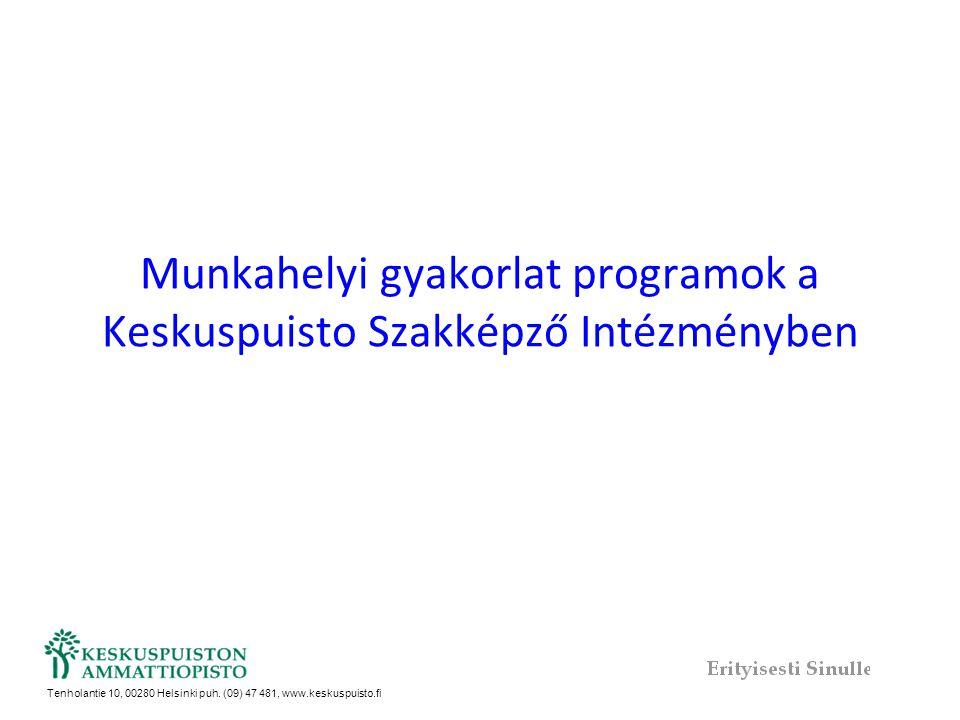 Munkahelyi gyakorlat programok a Keskuspuisto Szakképző Intézményben