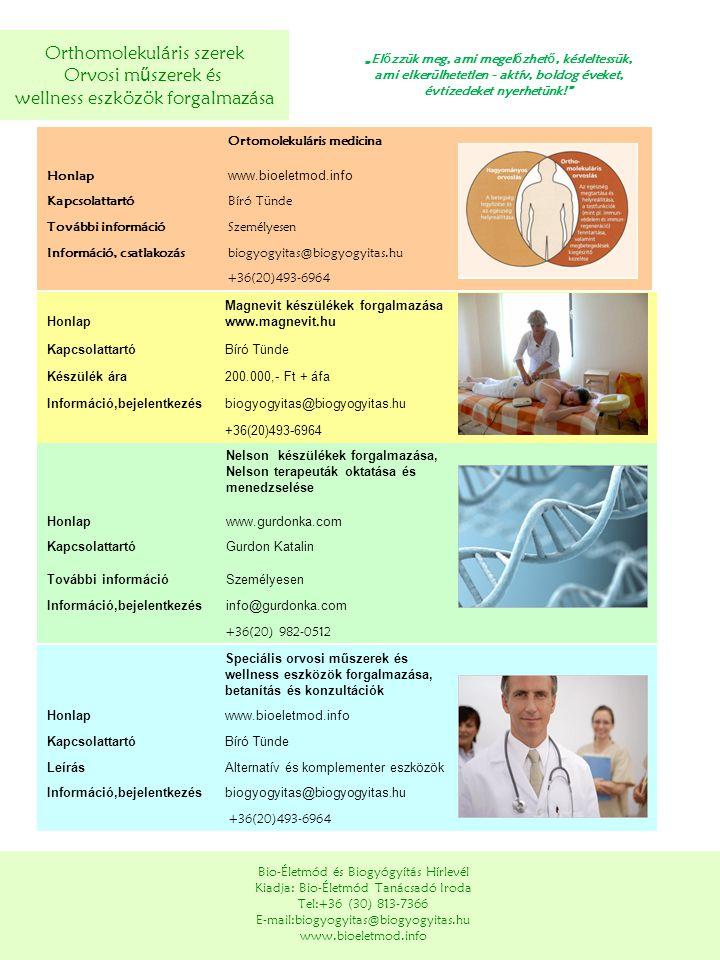 Orthomolekuláris szerek Orvosi műszerek és