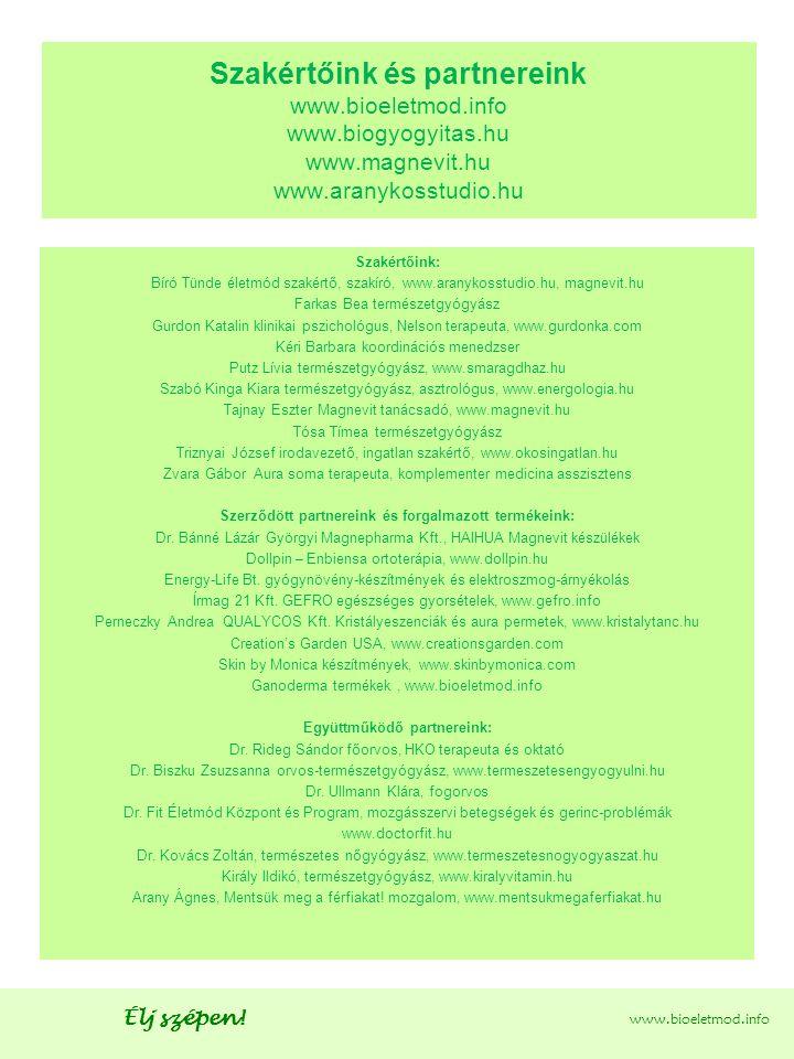 Szakértőink és partnereink www. bioeletmod. info www. biogyogyitas