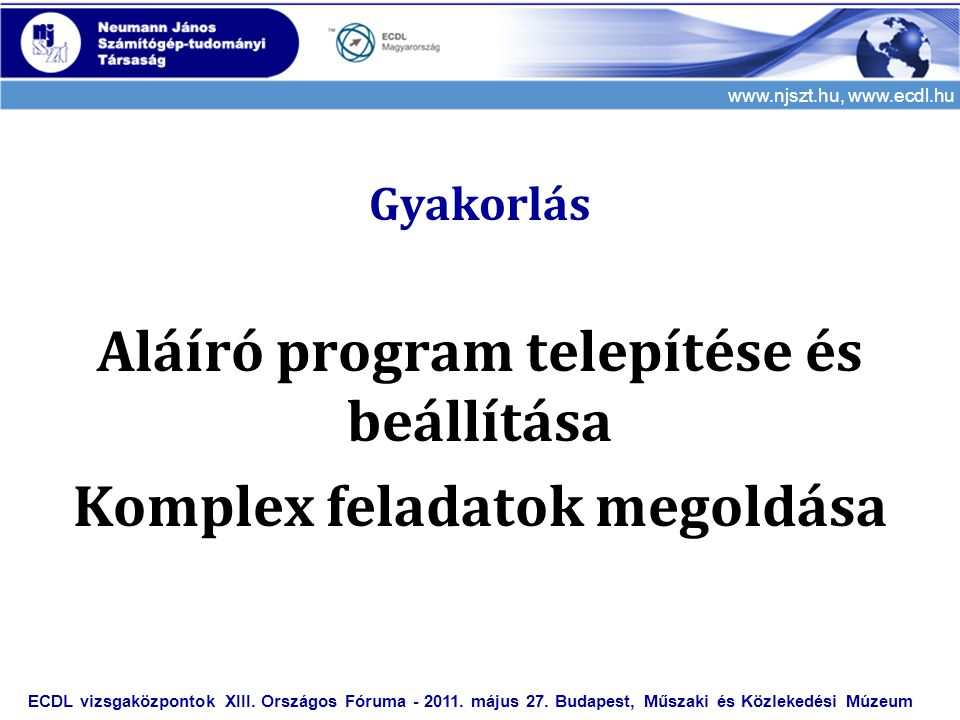 Aláíró program telepítése és beállítása Komplex feladatok megoldása