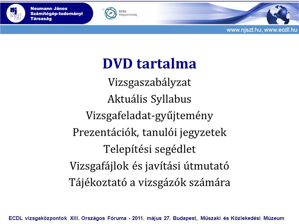 DVD tartalma Vizsgaszabályzat Aktuális Syllabus