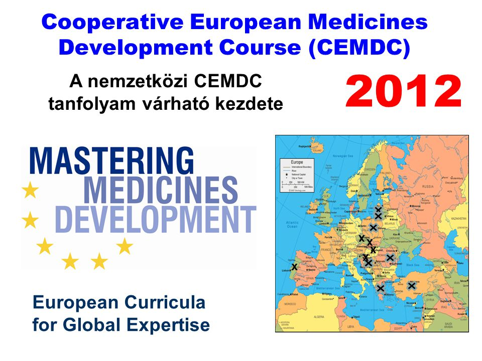 Cooperative European Medicines Development Course (CEMDC)