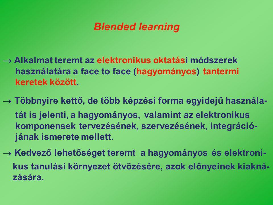 Blended learning Alkalmat teremt az elektronikus oktatási módszerek