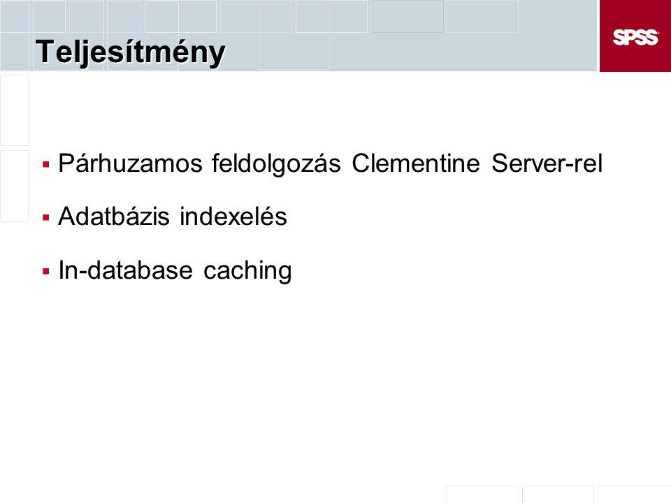 Teljesítmény Párhuzamos feldolgozás Clementine Server-rel