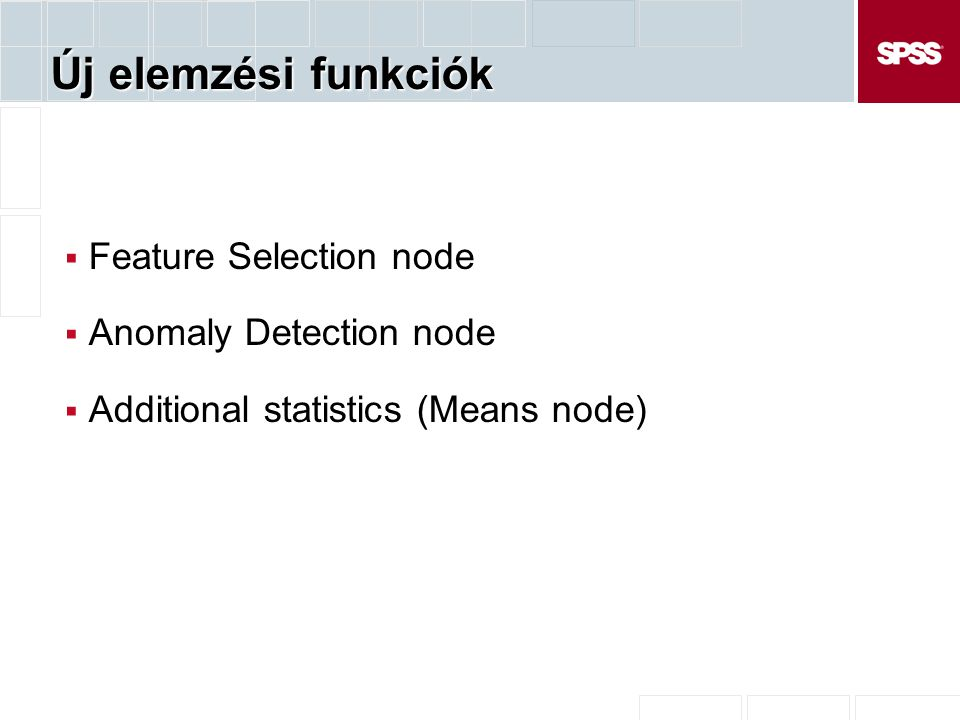 Új elemzési funkciók Feature Selection node Anomaly Detection node
