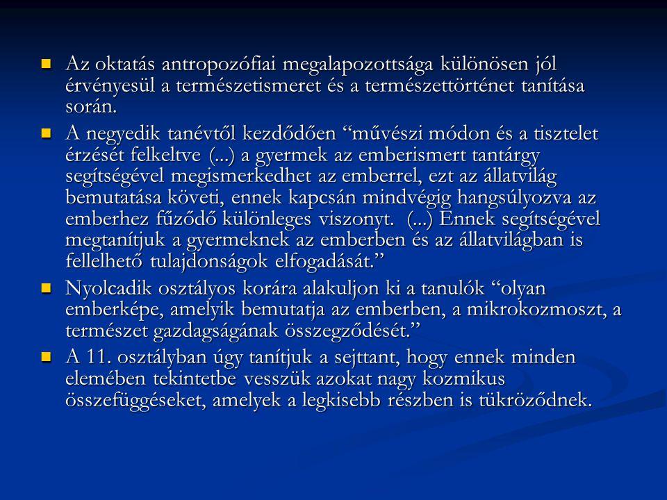 Az oktatás antropozófiai megalapozottsága különösen jól érvényesül a természetismeret és a természettörténet tanítása során.