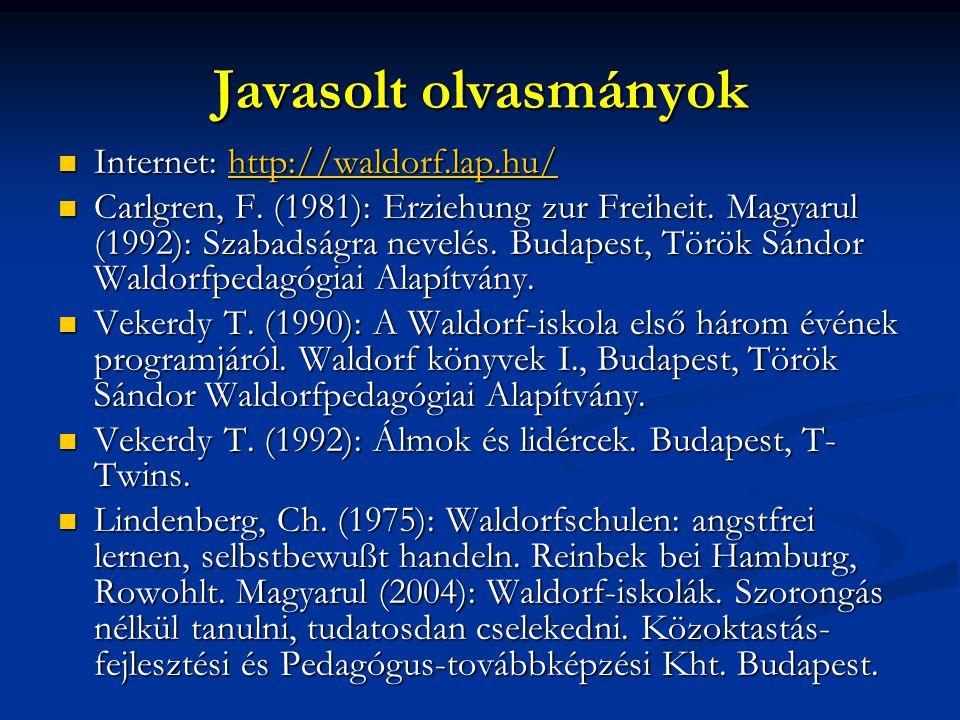 Javasolt olvasmányok Internet: http://waldorf.lap.hu/