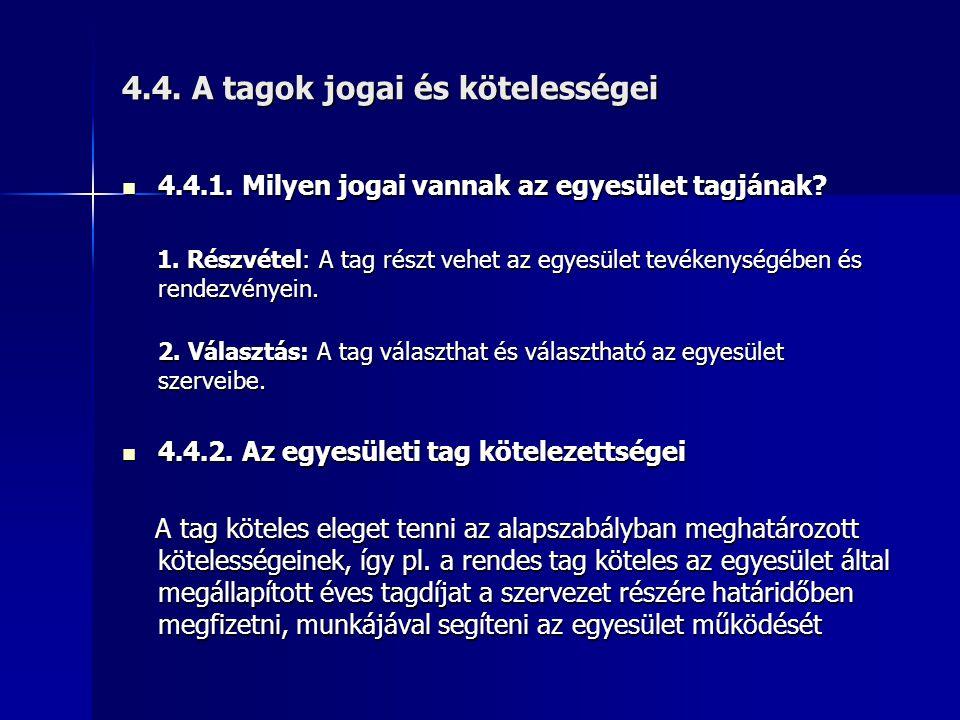 4.4. A tagok jogai és kötelességei