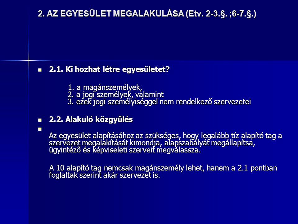 2. AZ EGYESÜLET MEGALAKULÁSA (Etv. 2-3.§. ;6-7.§.)