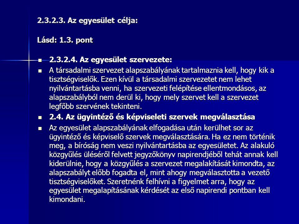 2.3.2.3. Az egyesület célja: Lásd: 1.3. pont
