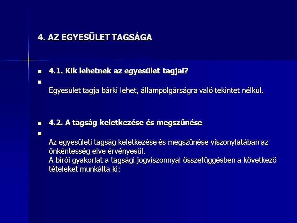 4. AZ EGYESÜLET TAGSÁGA 4.1. Kik lehetnek az egyesület tagjai