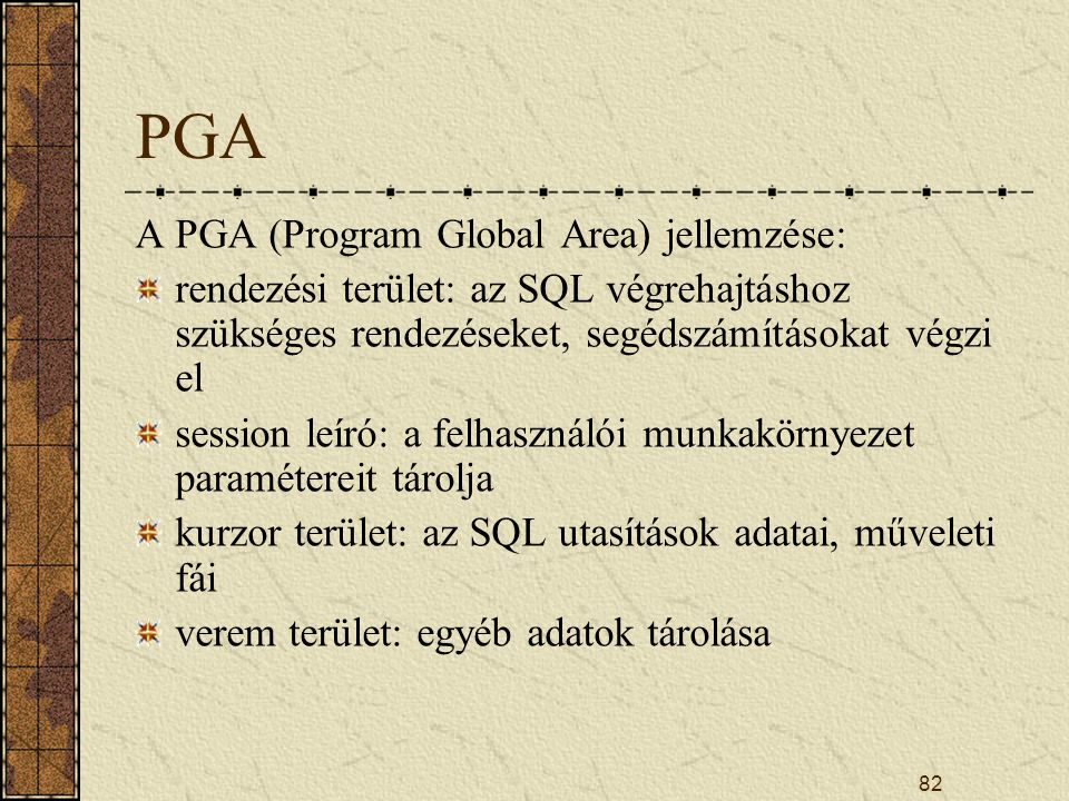 PGA A PGA (Program Global Area) jellemzése: