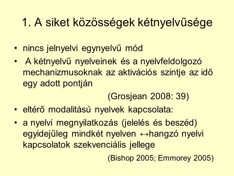 1. A siket közösségek kétnyelvűsége