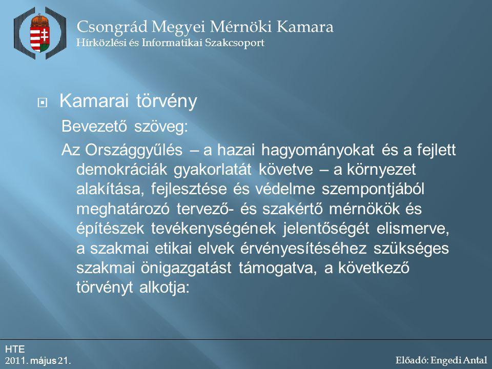 Kamarai törvény Csongrád Megyei Mérnöki Kamara Bevezető szöveg: