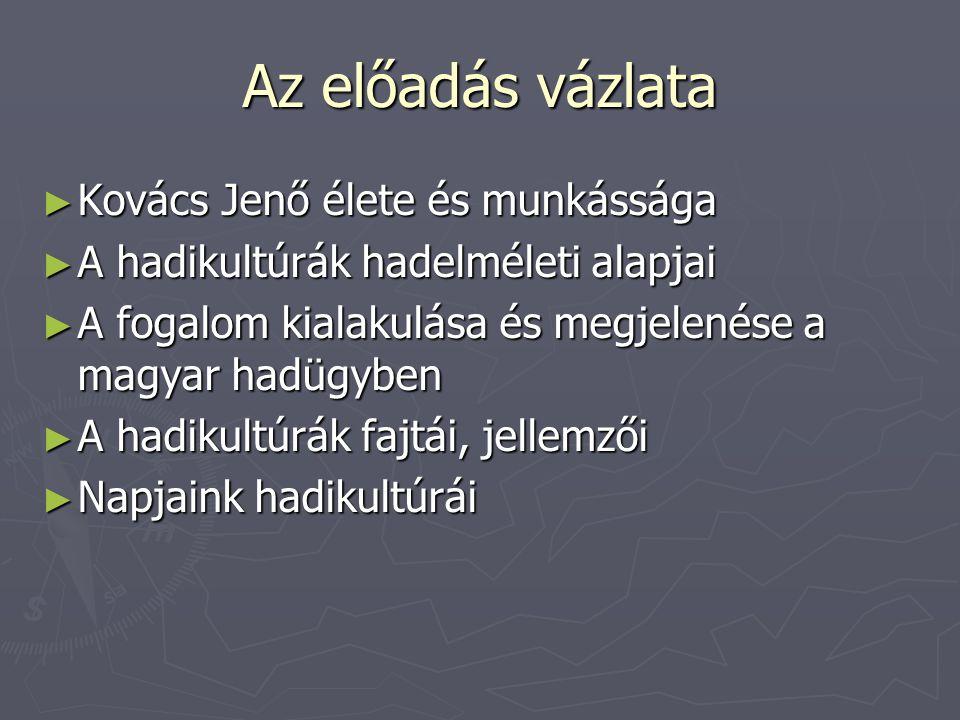 Az előadás vázlata Kovács Jenő élete és munkássága
