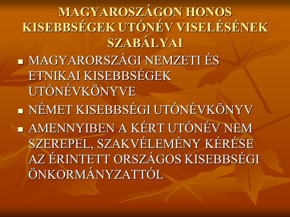 MAGYAROSZÁGON HONOS KISEBBSÉGEK UTÓNÉV VISELÉSÉNEK SZABÁLYAI