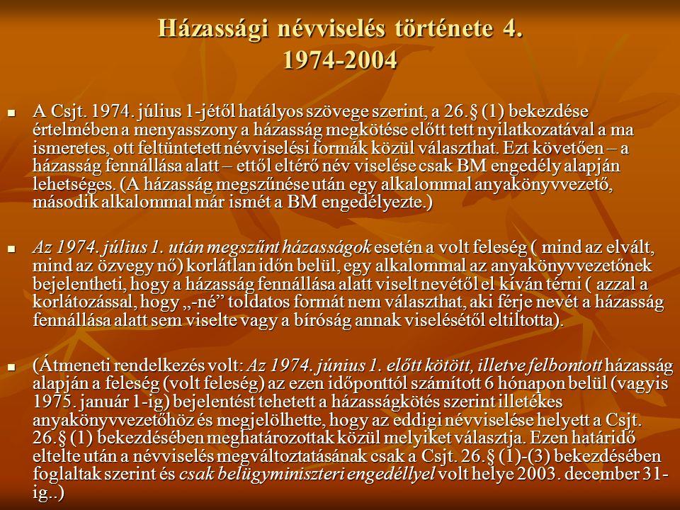 Házassági névviselés története 4. 1974-2004